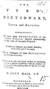 The Tyro's Dictionary, Latin and English, Etc