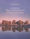Student Manual for Corey s Theory and Practice of Group Counseling Book