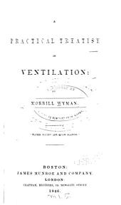 A Practical Treatise on Ventilation