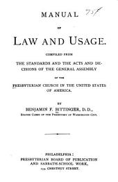 Manual of Law and Usage: Compiled from the Standards and the Acts and Decisions of the General Assembly of the Presbyterian Church in the United States of America