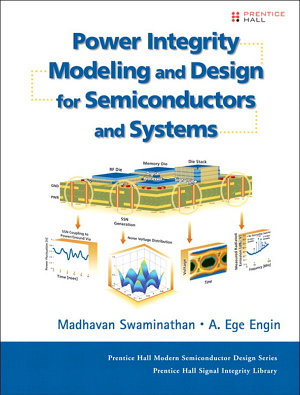 Power Integrity Modeling and Design for Semiconductors and Systems PDF