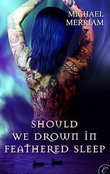 Should We Drown In Feathered Sleep Book PDF