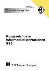 Ausgezeichnete Informatikdissertationen 1996: Im Auftrag der Gl herausgegeben durch den Nominierungsausschuß