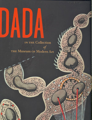 Dada in the Collection of the Museum of Modern Art PDF