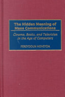 The Hidden Meaning of Mass Communications