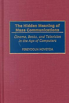 The Hidden Meaning of Mass Communications PDF