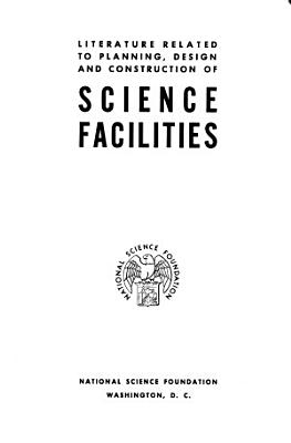 Literature Related to Planning, Design, and Construction of Science Facilities