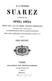 Opera Omnia: Commentaria ac disputationes in primam partem D. Thomae De deo effectore creaturarum omnium, ... de angelis, Volume 2