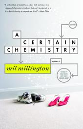 A Certain Chemistry: A Novel