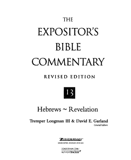 The Expositor s Bible Commentary  Hebrews Revelation Book
