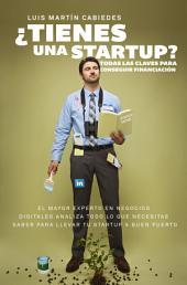 ¿Tienes una startup?: Todas las claves para conseguir financiación