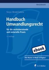 Handbuch Umwandlungsrecht: für die rechtsberatende und notarielle Praxis, Ausgabe 3