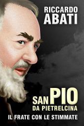 San Pio da Pietrelcina: il frate con le stimmate
