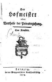 Der Hofmeister oder Vortheile der Privaterziehung. (Lustspiel in 5 Akten von Lenz)