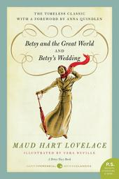 Betsy and the Great World/Betsy's Wedding: Betsy-Tacy Series