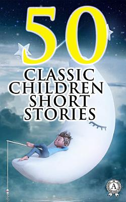 50 Classic Children Short Stories PDF