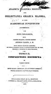 Analekta hellēnika meizona: sive Collectanea græca majora , ad usum academicæ juventutis accommodata cum notis philologicis quas partim collegit, partim scripsit, Τόμος 2