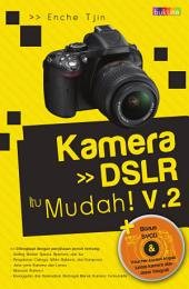 Kamera DSLR Itu Mudah V.2