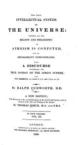 The True Intellectual System of the Universe: Wherein All the Reason and Philosophy of Atheism is Confuted, and Its Impossibility Demonstrated, Volume 3