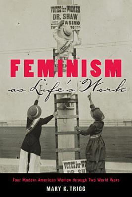 Feminism as Life s Work PDF