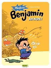 Méchant Benjamin – tome 1 - Ah non !