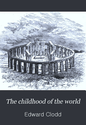 The Childhood of the World: A Simple Account of Man's Origin and Early History