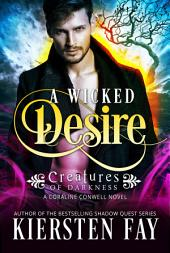 A Wicked Desire (Creatures of Darkness 3)