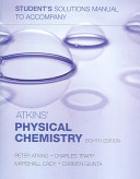 Student s Solutions Manual to Accompany Atkins  Physical Chemistry  Eighth Edition