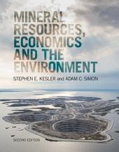 Mineral Resources, Economics and the Environment: Edition 2