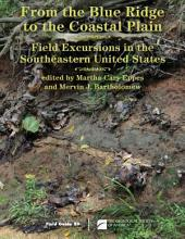 From the Blue Ridge to the Coastal Plain; Field Excursions in the Southeastern United States