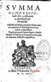 Summa confessionalis D. Antonini, archiepiscopi Florentini