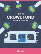 How to Crowdfund Your Business