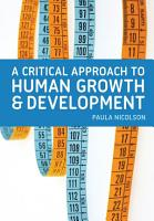 A Critical Approach to Human Growth and Development PDF