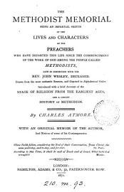 The Methodist memorial  an impartial sketch of the lives and characters of the preachers among the Methodists PDF