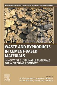 Waste and Byproducts in Cement Based Materials