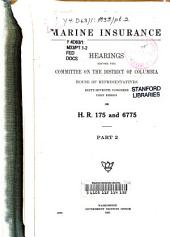 Marine Insurance: Hearing...on H.R. 175 and 6775 Pt. 1-2, May 6, June 8, 1921, Parts 1-2