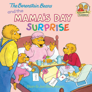 The Berenstain Bears and the Mama s Day Surprise