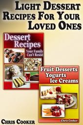 Light Dessert Recipes For Your Loved Ones: Dessert Bundle