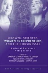 Growth-oriented Women Entrepreneurs and Their Businesses: A Global Research Perspective