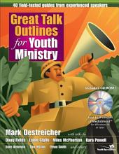 Great Talk Outlines for Youth Ministry: 40 Field-Tested Guides from Experienced Speakers