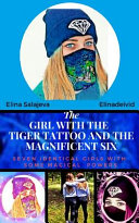 The Girl With The Tiger Tattoo And The Magnificent Six