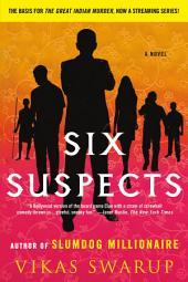 Six Suspects: A Novel