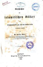 Geschichte der islamitischen Volker von Mohammed bis zur Zeit des sultan Selim ubersichtlich dargestellt von Gustav Weil