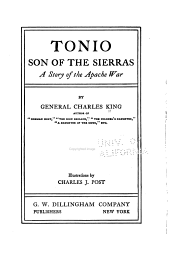 Tonio: son of the Sierras : a story of the Apache War