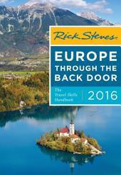 Rick Steves Europe Through the Back Door 2016: The Travel Skills Handbook