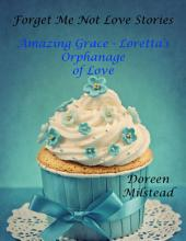 Amazing Grace: Loretta's Orphanage of Love