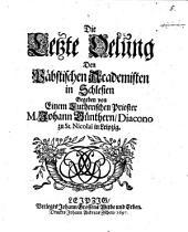 Die letzte Ölung der päbst. Akademisten in Schlesien: gegeben von einem Lutherischen Priester