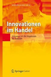 Innovationen im Handel: Verpassen wir die Megatrends der Zukunft?