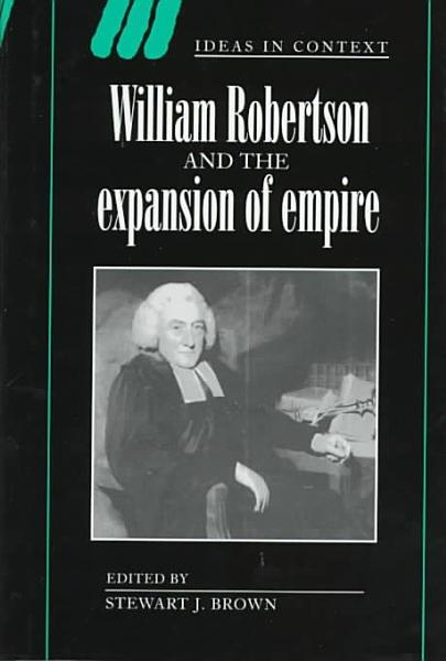 Download William Robertson and the Expansion of Empire Book
