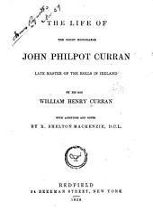 The Life of the Right Honorable John Philpot Curran: Late Master of the Rolls in Ireland